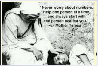 Mother Teresa Quote Help the Person Nearest You